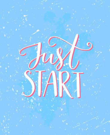 eslogan: Simplemente comienza diciendo la motivación. Cartel del grunge tipografía, azul y rosa colores con textura. Cita inspirada por el deporte, negocio, perder peso