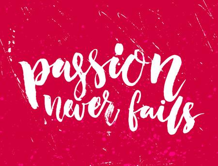 La pasión nunca falla. letras inspirada en la textura de grunge rojo. cita de motivación sobre el trabajo, la puesta en marcha, el negocio Ilustración de vector