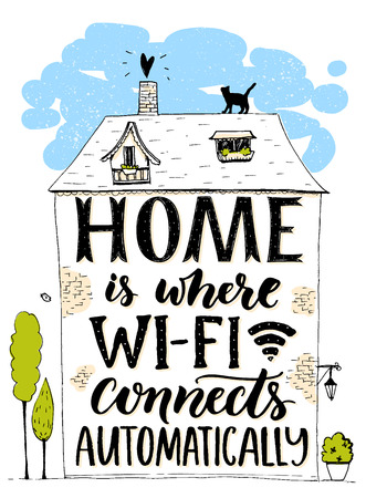 Home is where wifi connects automatically. Fun phrase about internet. Handmade lettering in hand drawn house with cat and trees. Inspirational poster, t-shirt print Vectores