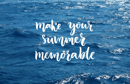 memorable: Make your summer memorable. Motivational quote, typography design on the sea photo