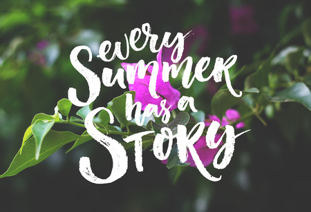 photo story: Every summer has a story. Inspiration quote on the photo of pink flower. Brush lettering