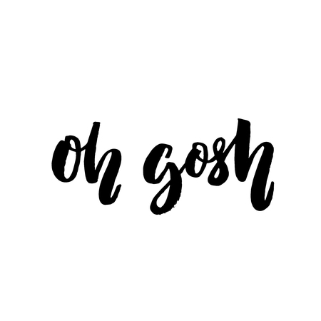 gosh: Oh gosh. Emotional exclamation, fun phrase. Brush lettering for t-shirts and fashion clothes