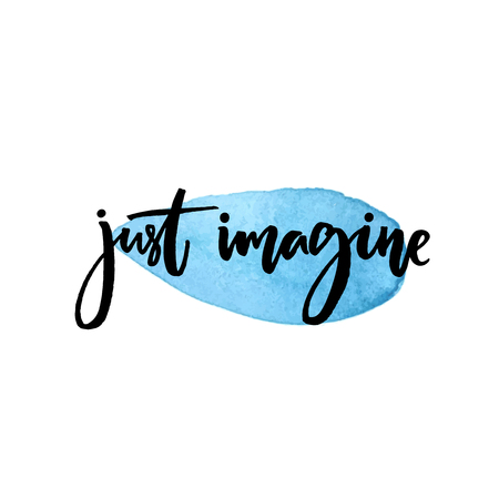 Just imagine. Inspirational quote about dream, modern calligraphy on blue watercolor drop 矢量图像