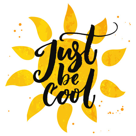 be: Just be cool. Brush lettering on hand drawn sun. Summer design with modern calligraphy Illustration