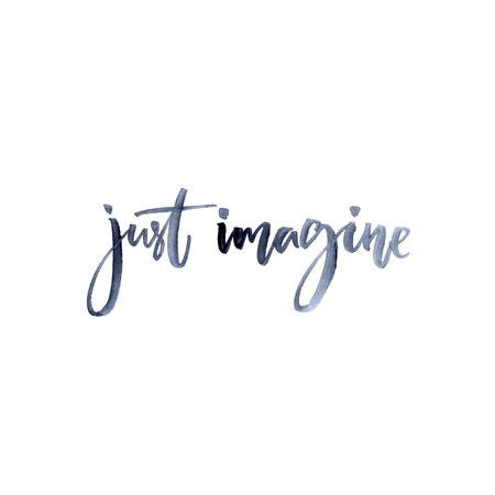 Just imagine. Inspiration quote, modern calligraphy. brush and ink  lettering isolated on white background