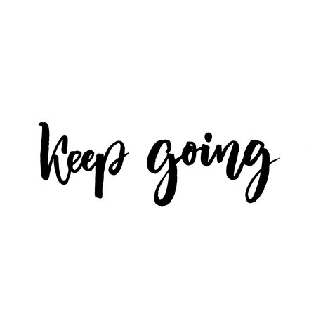 backing: Keep going brush lettering. Support phrase for cards, posters. Motivational saying. Black text isolated on white background.