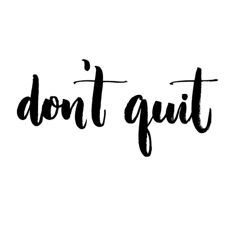 quit: Dont quit. Motivational quote, support saying. Typography for inspirational posters and social media content