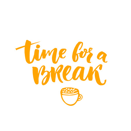 Time for a break text for social media, office posters. Positive reminder to make a pause at work. Hand lettering typography design Illustration