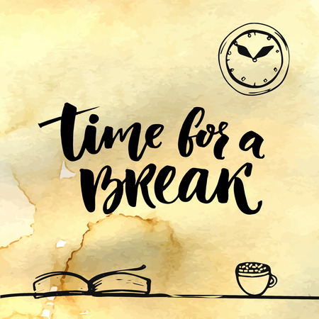 repose: Time for a break illustration for social media, office posters. Positive reminder to make a pause at work. Hand lettering with sketches of book, cup of coffee and clock