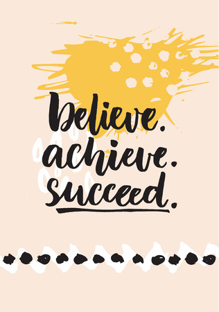 wisdom: Believe, achieve, succeed. Inspirational quote about life, positive challenging saying. Brush lettering at abstract modern graphic background