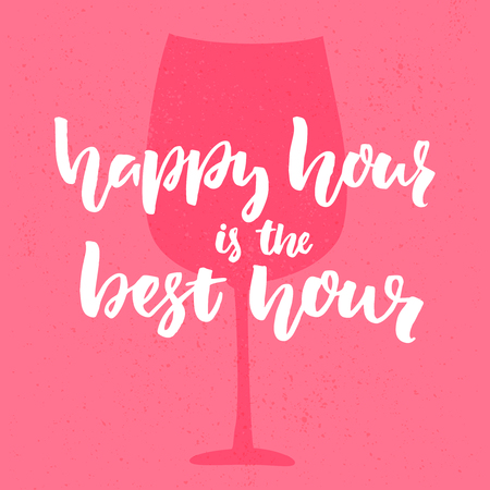 Great Happy Hour Is The Best Hour. Fun Quote For Bar, Cafe And Restaurant.