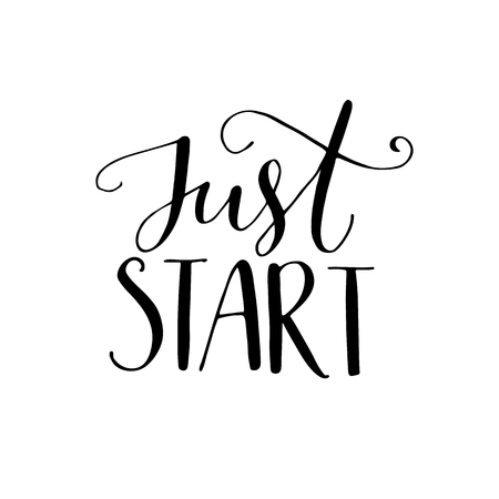 Just start. Motivational phrase, hand lettering quote isolated on white background