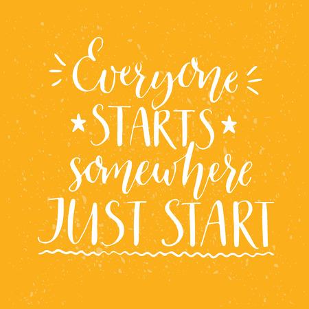 Jeder startet irgendwo. Fang einfach an. Motivzitat, handschriftliche Kalligraphie Text für inspirierend Plakate, Karten und Social-Media-Inhalten. Weiß Phrase auf gelbem Hintergrund