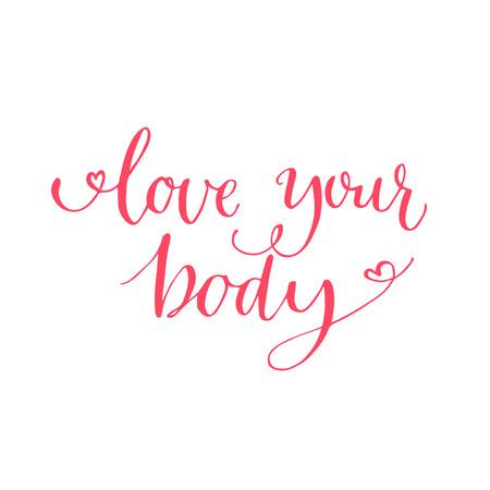Amate il vostro corpo del testo. citazione motivazionale, moderno testo calligrafia per manifesti di ispirazione, le carte e il contenuto dei social media. frase rosa isolato su sfondo bianco