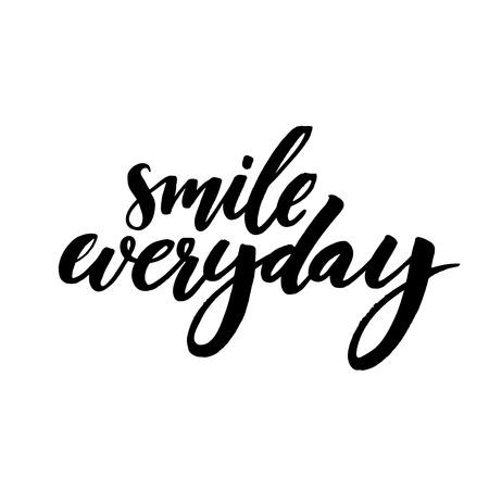 笑顔の毎日。ブラック ホワイト バック グラウンドに言っています。文字、肯定的な引用をブラシします。