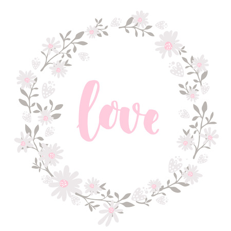 Hand drawn flowers wreath frame with lettering word love. Round frame for cards and wedding invitations, valentines day and spring banners. Vector floral garland.