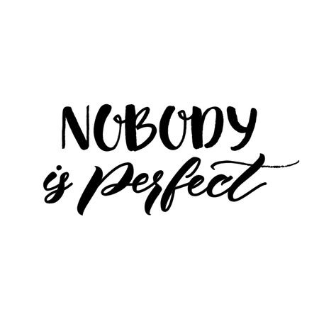 Nessuno è perfetto. inspirational frase di commettere errori e perfezionismo. citazione motivazionale, vettore lettering. Nero calligrafia isolato su sfondo bianco. Vettoriali