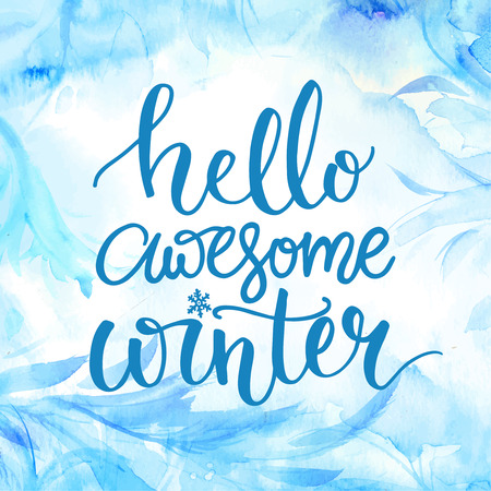 december background: Hello awesome winter. Typography banner with hand lettering, brush script at watercolor frost background. Winter season cards, december greetings for social media. Vector calligraphy,