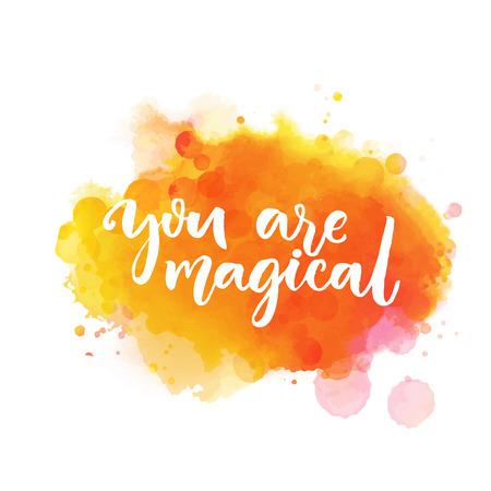 Je bent magisch. Inspiratie zeggen letters op heldere oranje aquarel verf vlek. Vector zin voor wenskaarten, kunst aan de muur
