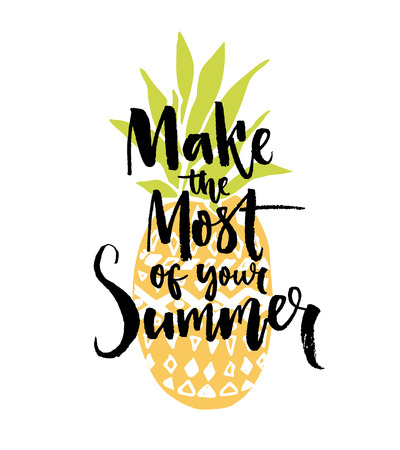 HI: Make the most of your summer. Inspiration quote handwritten on pineapple illustration Illustration