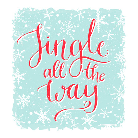 carol: Jingle all the way. Christmas card with song quote. Calligraphy with snowflakes at blue background