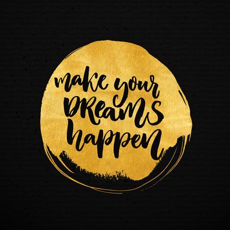 Maak je dromen gebeuren. Inspirational zeggen over droom, doelstellingen, het leven. Vector borstel letters op gouden verf vlek achtergrond Stockfoto
