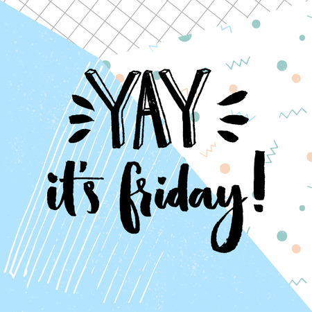 Yay. its friday. Positive quote about friday, vector typography design at geometry abstract blue background Çizim