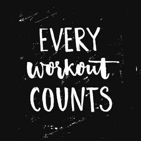 Every workout counts. Sport motivation quote. Fitness motivational saying. Vector typography at black grunge background