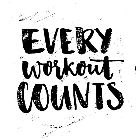 diligence: Every workout counts. Sport motivation quote. Typography poster with brush calligraphy at grunge background
