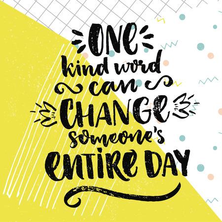 Één vriendelijk woord kan iemand de hele dag te veranderen. Inspirational zeggen over liefde en vriendelijkheid. Vector positief citaat op kleurrijke achtergrond met geruit papier textuur