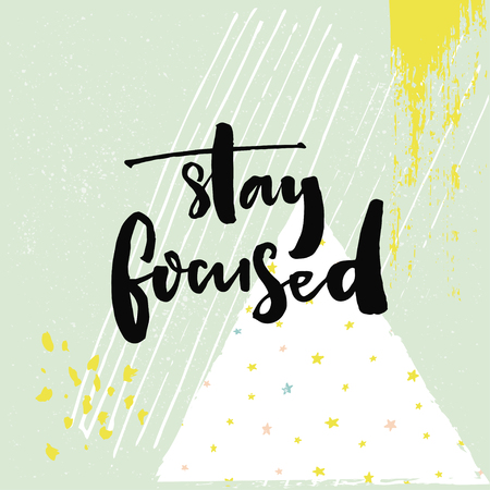 distractions: Stay focused. Motivational quote about productivity and focus on work and study process. Black vector brush calligraphy inscription on green geometry background with hand drawn strokes