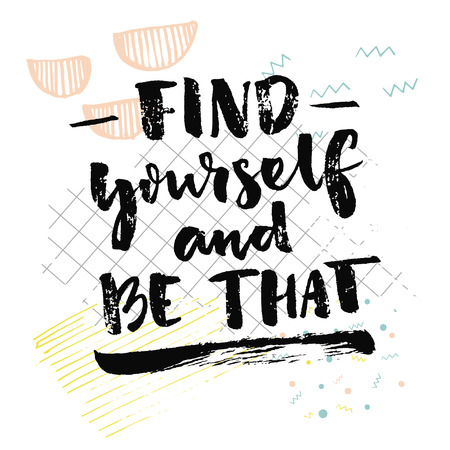 Find yourself and be that. Inspirational quote about self finding. Psychological saying. Vector black handwriting on white background with squared paper and hand drawn strokes.