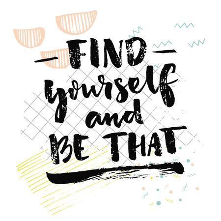 Trova te stesso e essere così. citazione ispiratore di sé constatazione. detto psicologica. Vector nero della scrittura a mano su sfondo bianco con carta a quadretti ei colpi di disegnati a mano. Archivio Fotografico - 61488789