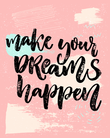 diary: Make your dreams happen. Inspirational saying about dream, goals, life. Vector calligraphy inscription on playful pastel pink background with abstract texture Illustration