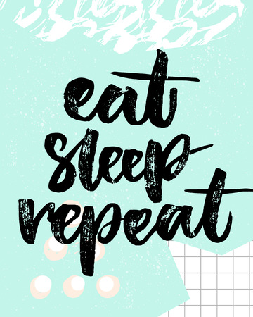 repeat texture: Eat, sleep, repeat. Fun quote for posters and t-shirts. Brush typography on blue background with squared paper and strokes texture Illustration