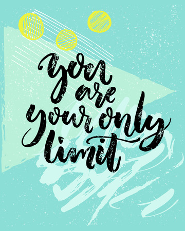 You are your only limit. Encouraging quote about fitness, challenges, work. Vector black calligraphy on blue geometry background with hand drawn strokes.