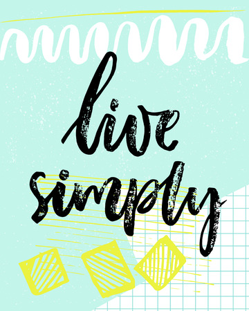 efficiently: Live simply. Inspiration quote. Vector black calligraphy on pastel blue background with yellow and white hand drawn strokes and squared paper.