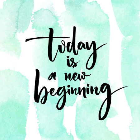 beginning: Today is a new beginning. Inspirational quote at turquoise watercolor strokes texture Illustration