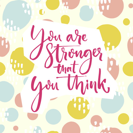 stronger: You are stronger that you think. Motivation quote lettering on playful green and pink hand drawn circles background.