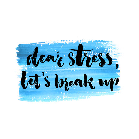 estrés: Querido estrés, rompamos. Cita de la inspiración sobre la ansiedad, problemas emocionales. letras cepillo escrita a mano sobre fondo azul de la acuarela.