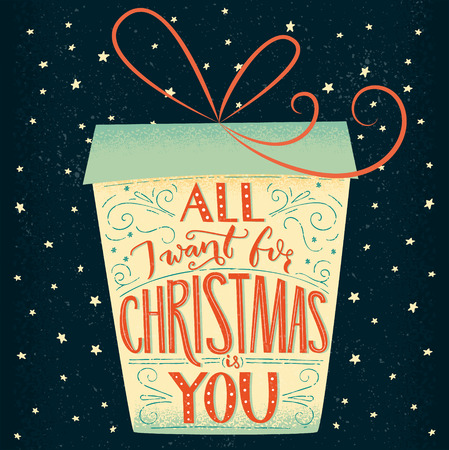 i want you: All I want for Christmas is you. Christmas greeting card lettering design. Handmade vintage typograhy in the gift box shape
