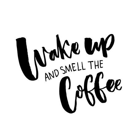 目を覚ます、コーヒーの香り。コーヒーと朝についての引用インスピレーション。白い背景に分離された黒のタイポグラフィ