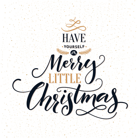 Have yourself a merry little Christmas. Typography greeting card with ornate modern calligraphy