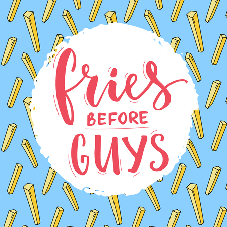 funny guys: Fries before guys typography poster. Feminism slogan, funny inscription for t-shirt with french fries pattern at blue background.
