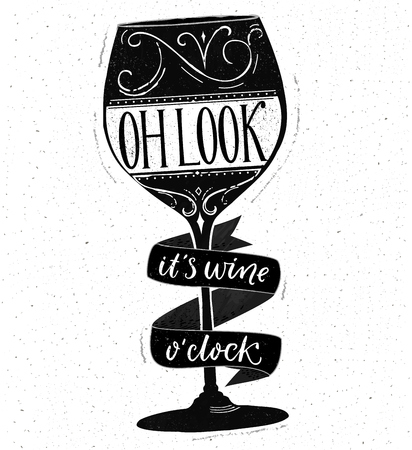 Oh look, its wine oclock. Funny quote about drinking. Hand drawn lettering on glass vector shape. Black and white saying design Illustration