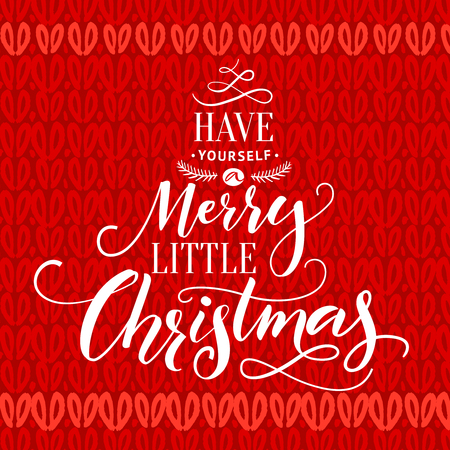 Have yourself a Merry little Christmas. Typography greeting card with lettering on red knitted texture.