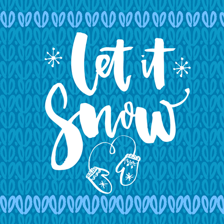 let it snow: Let it snow. Inspirational winter quote, brush lettering at blue knitted texture. White text for Christmas greeting cards.