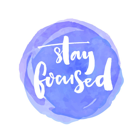 distractions: Stay focused. Motivation quote about productivity and concentration on the work and learning. White vector brush lettering saying at blue watercolor stain. Illustration