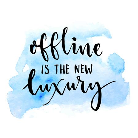 Offline to nowy luksus. Inspirujące powiedzenie o Internecie i mediach społecznościowych. Typografia wektor na niebiesko akwarela swash