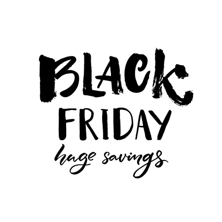 grunge banner: Black friday sale banner with handwritten text huge savings. Grunge typography. Vector clearance banner